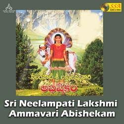 Sri Neelampati Lakshmi Ammavari Abishekam songs
