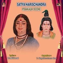 Harischandra - Pidakala Scene (Vijaya Raju) songs