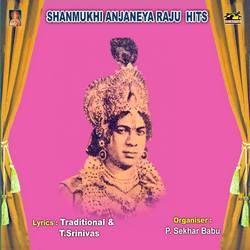 Shanmukhi Anjaneya Raju Hits songs