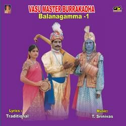 Listen to Balanagamma - Part 1 songs from Vasu Master Burra Katha (Balanagamma) - Vol 1