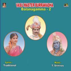 Vasu Master Burra Katha (Balanagamma) - Vol 2 songs