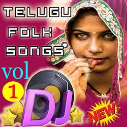 Telugu Folk Dj Songs - Vol 1