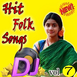 Telugu Folk Dj Songs - Vol 7