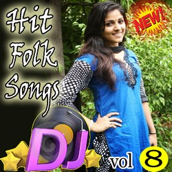 Telugu Folk Dj Songs - Vol 8 songs