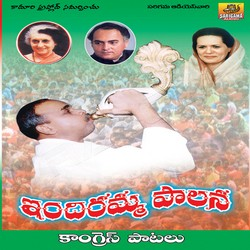 Listen to Congress Party songs from Indiramma Paalana
