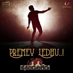 Premey Ledhu (From Kanabadutaledu) songs