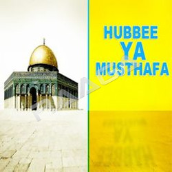 Hubbee Ya Musthafa songs