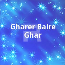 Listen to Orey Brishti Rey songs from Gharer Baire Ghar