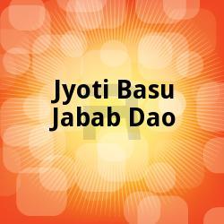 Listen to Dushtu Tumi Ek Prajapati songs from Jyoti Basu Jabab Dao