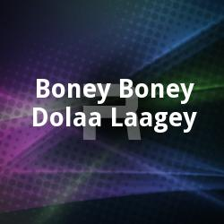 Listen to Bhuli Kemoney songs from Boney Boney Dolaa Laagey