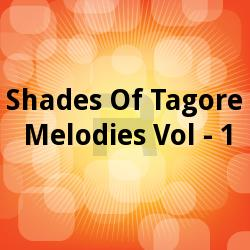 Listen to Tomaar Holo Shuru songs from Shades Of Tagore Melodies Vol - 1