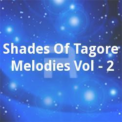 Shades Of Tagore Melodies Vol - 2