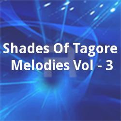 Shades Of Tagore Melodies Vol - 3