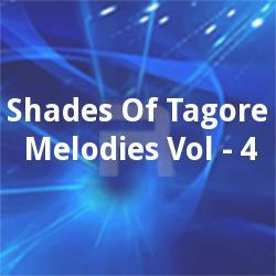 Shades Of Tagore Melodies Vol - 4