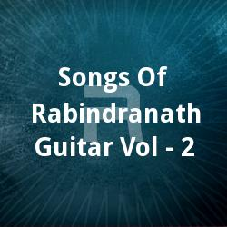 Listen to Esho Esho Hey Trishnaar Jal songs from Songs Of Rabindranath Guitar Vol - 2