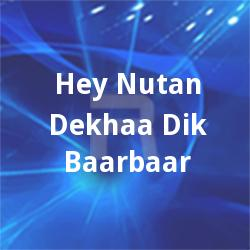 Listen to Phirbey Naa Taa Jaani songs from Hey Nutan Dekhaa Dik Baarbaar