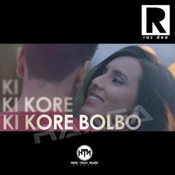 Ki Kore Bolbo  songs