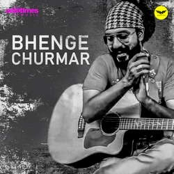 Bhenge Churmar (In Their Life) songs