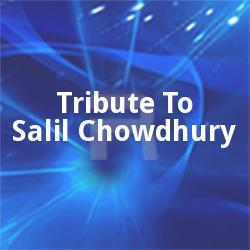Tribute To Salil Chowdhury