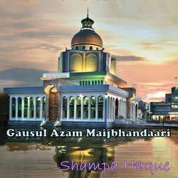 Gausul Azam Maijbhandaari songs