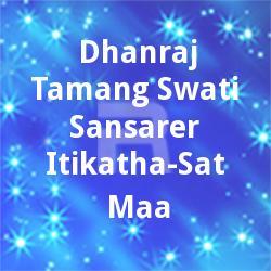 Dhanraj Tamang-Swati-Sansarer Itikatha-Sat Maa