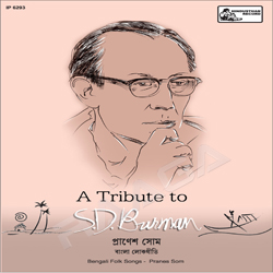 Listen to Tumi Ni Aamar Bondhu songs from A Tribute To S.D.Burman By Pranes Som