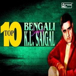 Top 10 Bengali Songs Of K L Saigal songs