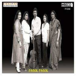 Listen to Pagol Pagol E Mon Amar songs from Pagol Pagol