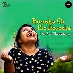 Borosha Oi Elo Borosha songs