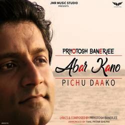 Abar Kano Pichu Daako songs