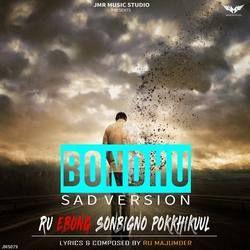 Bondhu (Sad Version) songs