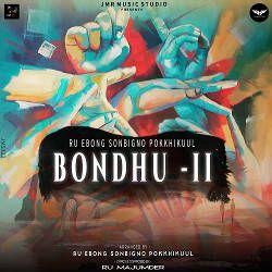 Bondhu II songs