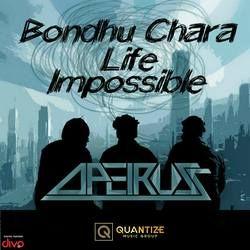 Bondhu Chara Life Impossible songs