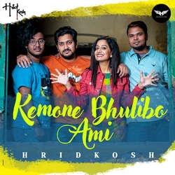 Kemone Bhulibo Ami songs