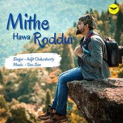 Mithe Hawa Roddur songs