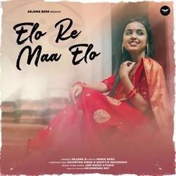 Elo Re Maa Elo songs