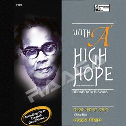 Listen to Ke Eshey Jay Phirey Phirey songs from With A High Hope