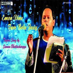 Listen to Emon Dine Tare Bola Jaay songs from Emon Dine Tare Bola Jaay