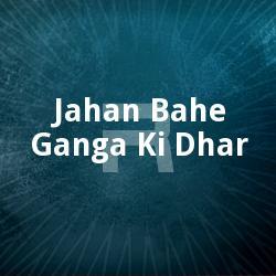 Jahan Bahe Ganga Ki Dhar