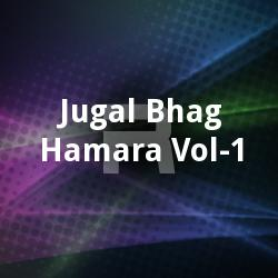 Listen to Char Dina Kai Zindagani songs from Jugal Bhag Hamara - Vol 1