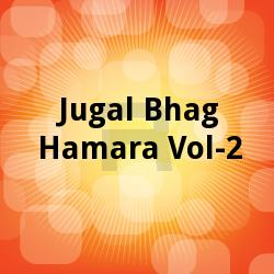 Listen to Badlal Desava Ke Byavhaar songs from Jugal Bhag Hamara - Vol 2