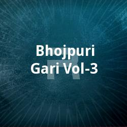Listen to Dulha Ke Baap songs from Bhojpuri Gari - Vol 3
