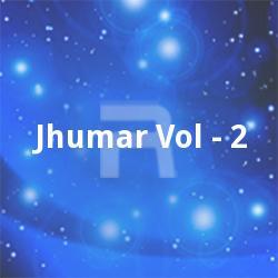Listen to Holi Dhum Machai songs from Jhumar - Vol 2