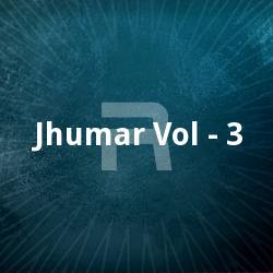 Listen to Mor Fujharua Bhouji songs from Jhumar - Vol 3