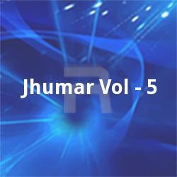 Listen to Zila Hila Gori songs from Jhumar - Vol 5
