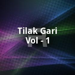 Listen to Tilakharu Bola songs from Tilak Gari - Vol 1