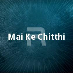 Listen to Mai Ho Mai Tohke songs from Mai Ke Chitthi