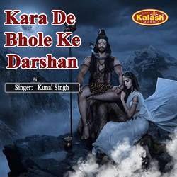 Kara De Bhole Ke Darshan songs