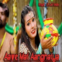 Aawe Mai Aangnaiya songs
