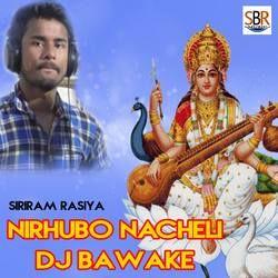 Nirhubo Nacheli Dj Bawake songs